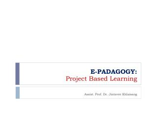 E-PADAGOGY: Project Based Learning