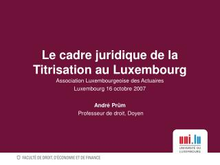 Le cadre juridique de la Titrisation au Luxembourg
