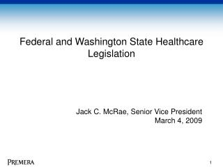 Federal and Washington State Healthcare Legislation