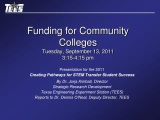 Funding for Community Colleges Tuesday, September 13, 2011 3:15-4:15 pm
