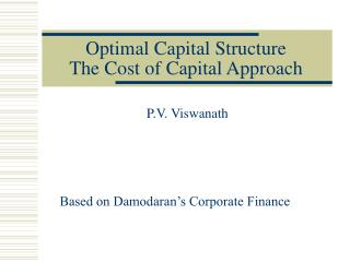 Optimal Capital Structure  The Cost of Capital Approach