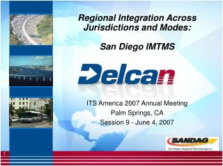 Regional Integration Across Jurisdictions and Modes:   San Diego IMTMS