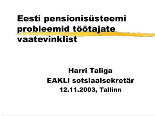 Eesti pensionisüsteemi probleemid töötajate vaatevinklist
