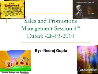 Sales and Promotions Management Session 4 th Dated: -28-03-2010