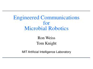 Engineered Communications for Microbial Robotics