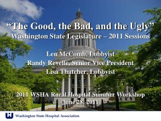 �The Good, the Bad, and the Ugly� Washington State Legislature � 2011 Sessions