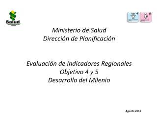 Ministerio de Salud  Dirección de Planificación Evaluación de Indicadores Regionales