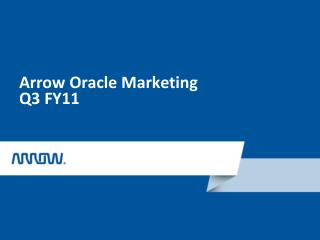 Arrow Oracle Marketing Q3 FY11