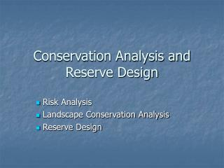 Conservation Analysis and Reserve Design