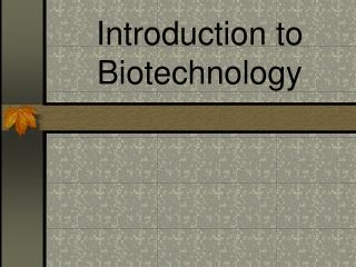 Introduction to Biotechnology