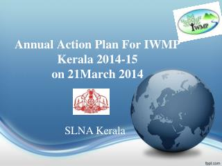 Annual Action Plan For IWMP Kerala 2014-15 on 21March 2014