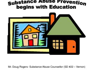 Substance Abuse Prevention begins with Education