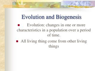 Evolution and Biogenesis
