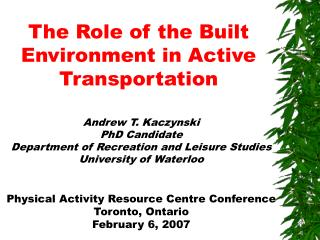 The Role of the Built Environment in Active Transportation