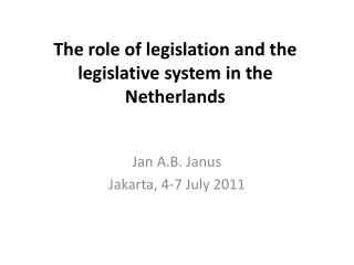 The role of legislation and the legislative system in the Netherlands