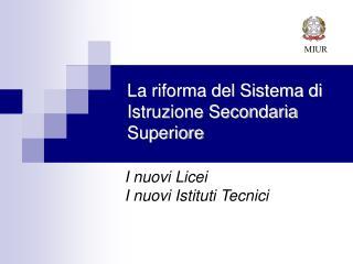 La riforma del Sistema di Istruzione Secondaria Superiore