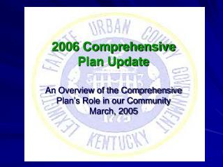 THE COMPREHENSIVE PLAN Is a 20-Year Strategy for the Community