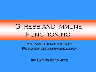 Stress and Immune Functioning