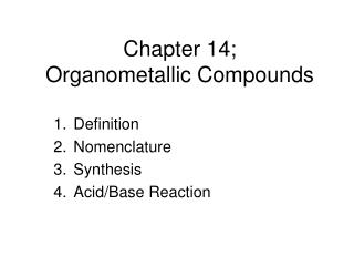 Chapter 14; Organometallic Compounds