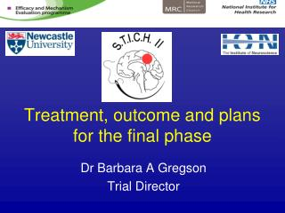 Treatment, outcome and plans for the final phase