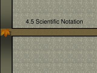 4.5 Scientific Notation