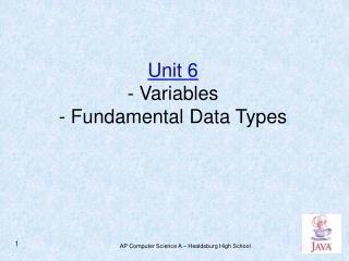 Unit 6 - Variables - Fundamental Data Types