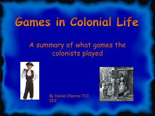 A summary of what games the colonists played