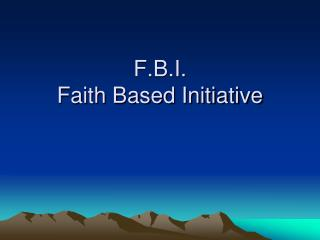 F.B.I. Faith Based Initiative