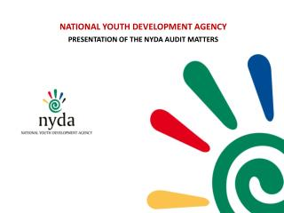 NATIONAL YOUTH DEVELOPMENT AGENCY  PRESENTATION OF THE NYDA AUDIT MATTERS