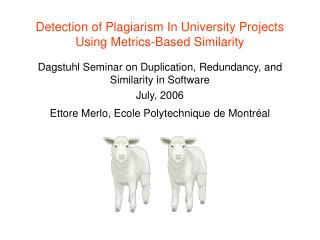Detection of Plagiarism In University Projects Using Metrics-Based Similarity