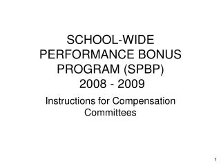 SCHOOL-WIDE PERFORMANCE BONUS PROGRAM (SPBP)   2008 - 2009
