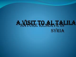 A Visit to Al Talila