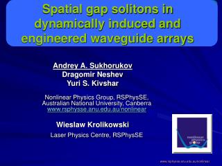 Spatial gap solitons in dynamically induced and engineered waveguide arrays
