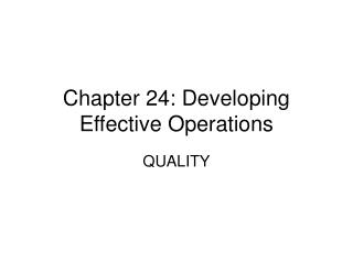 Chapter 24: Developing Effective Operations
