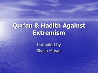 Qur�an & Hadith Against Extremism