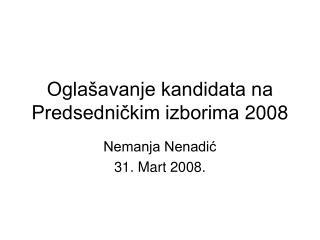 Oglašavanje kandidata na Predsedničkim izborima 2008