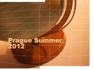 Prague Summer 2012
