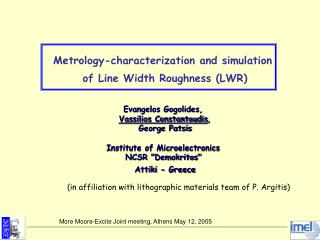 Metrology-characterization and simulation  of Line Width Roughness (LWR) Evangelos Gogolides,