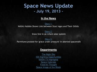 Space News Update - July 19, 2013 -