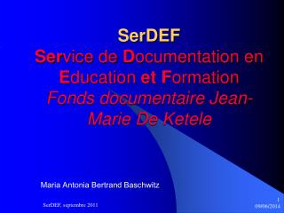 SerDEF  Service de Documentation en Education et Formation Fonds documentaire Jean-Marie De Ketele