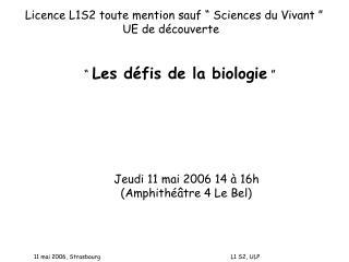 """Licence L1S2 toute mention sauf """"Sciences du Vivant""""         UE de découverte"""