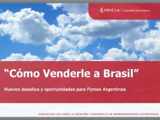 �C�mo Venderle a Brasil�