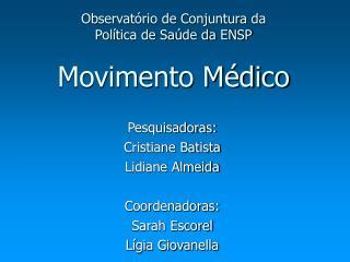 Observatório de Conjuntura da Política de Saúde da ENSP Movimento Médico