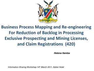 Business Process Mapping and Re-engineering For Reduction of Backlog in Processing Exclusive Prospecting and Mining Lice