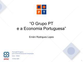 """O Grupo PT  e a Economia Portuguesa"""