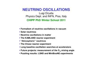 NEUTRINO OSCILLATIONS Luigi DiLella Physics Dept. and INFN, Pisa, Italy