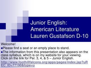 Junior English: American Literature Lauren Gustafson D-10