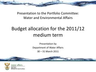 Presentation to the Portfolio Committee:  Water and Environmental Affairs