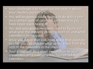 Your challenge is to figure out the year in which your mystery person is born.