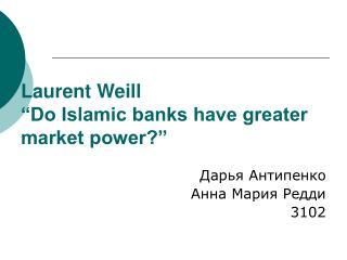 "Laurent Weill ""Do Islamic banks have greater market power?"""